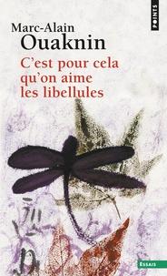 C'est pour cela qu'on aime les libellules - Marc-Alain Ouaknin pdf epub