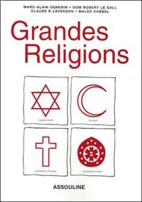 Marc-Alain Ouaknin et Dom-Robert Le Gall - Grandes Religions.