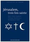 Marc-Alain Ouaknin et Philippe Markiewicz - Jérusalem, trois fois sainte.