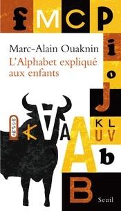 Marc-Alain Ouaknin - L'alphabet expliqué aux enfants.