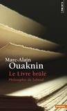 Marc-Alain Ouaknin - Le livre brûlé - Philosophie du talmud.
