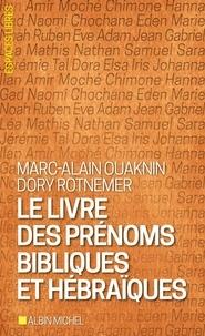 Marc-Alain Ouaknin et Marc-Alain Ouaknin - Le Livre des prénoms bibliques et hébraïques.