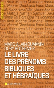 Marc-Alain Ouaknin et Dory Rotnemer - Le livre des prénoms bibliques et hébraïques.