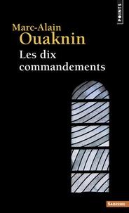 Marc-Alain Ouaknin - Les Dix Commandements.