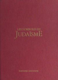 Marc-Alain Ouaknin et Laziz Hamani - Les symboles du judaïsme.