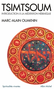 Marc-Alain Ouaknin et Marc-Alain Ouaknin - Tsimtsoum - Introduction à la méditation hébraïque.