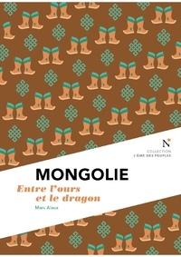 Marc Alaux - Mongolie - Entre l'ours et le dragon.