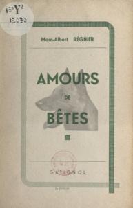 Marc-Albert Régnier - Amours de bêtes.