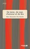 Marc Alexandre Oho Bambe et  Mémoire d'encrier - De terre, de mer, d'amour et de feu.