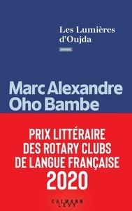 Marc Alexandre Oho Bambe - Les Lumières d'Oujda.
