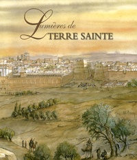 Marc Alibert - Lumières de Terre Sainte.