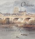Marc Alibert et Régine Pernoud - Orléans et la vallée des rois.