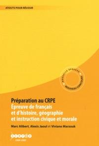 Marc Alibert et Alexis Jaoul - Préparation au CRPE - Epreuve de français et d'histoire, géographie et d'instruction civique et morale.