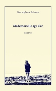 Marc Alphonse Beirnaert - Mademoiselle âge d'or.
