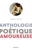 Marc Alyn - Anthologie poétique amoureuse.