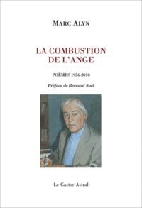 Marc Alyn - La combustion de l'ange - Poèmes 1956-2011.