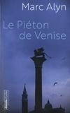 Marc Alyn - Le piéton de Venise.