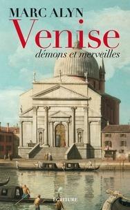 Marc Alyn - Venise, démons et merveilles.