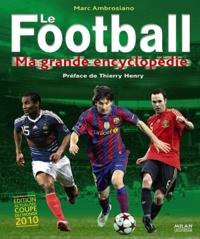 Marc Ambrosiano - Le Football - Ma grande encyclopédie.