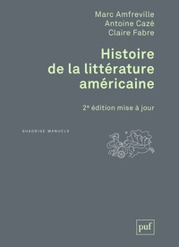 Marc Amfreville et Antoine Cazé - Histoire de la littérature américaine.