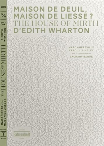 Marc Amfreville et Carol J. Singley - Maison de deuil, maison de liesse ? - The House of Mirth d'Edith Wharton.
