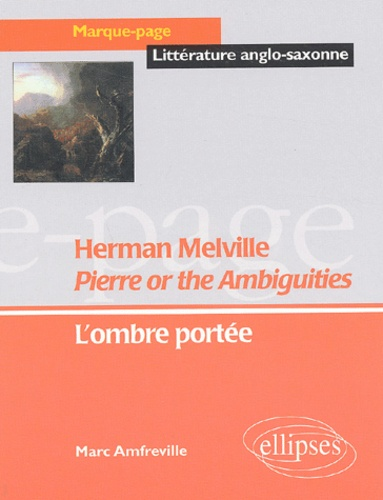 Marc Amfreville - Pierre or the Ambiguities, Herman Melville - L'ombre portée.