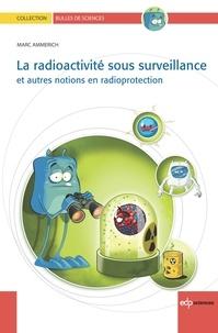 La radioactivité sous surveillance - Et autres notions en radioprotection.pdf