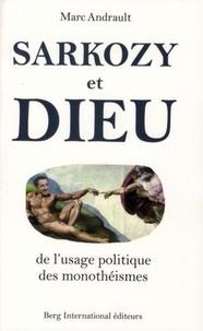 Sarkozy et Dieu - De lusage politique des monothéismes.pdf