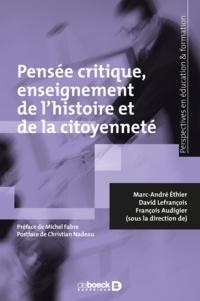 Michel Fabre et Marc-André Éthier - Pensée critique enseignement de l'histoire et de la citoyenneté.