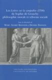 Marc André Bernier - Les Lettres sur la sympathie (1798) de Sophie de Grouchy : philosophie morale et réforme sociale.