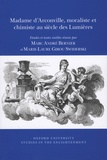 Marc André Bernier et Marie-Laure Girou Swiderski - Madame d'Arconville, moraliste et chimiste au siècle des Lumières - Edition critique.
