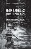 Marc-André Charguéraud - Deux familles dans le piège nazi - En France et en Allemagne (1935-1945).