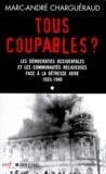 Marc-André Charguéraud - Les témoins de la Shoah - Volume 1, Tous coupables ? Les démocraties occidentales et les communautés religieuses face à la détresse juive 1933-1940.