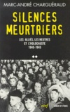 Marc-André Charguéraud - Les témoins de la Shoah - Volume 2, Silences meurtriers - Les Alliés, les neutres et l'Holocauste 1940-1945.
