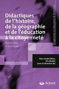 Marc-André Ethier et Eric Mottet - Didactiques de l'histoire, de la géographie et de l'éducation à la citoyenneté.