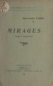 Marc-André Fabre - Mirages - Roman Rouergat.