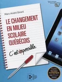 Marc-André Girard - Le changement en milieu scolaire québecois.