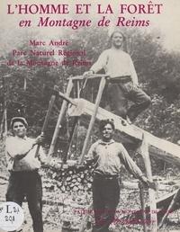 Marc André et  Parc naturel régional de la Mo - L'Homme et la forêt en montagne de Reims.