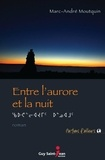 Marc-Andre Moutquin - Entre l'aurore et la nuit.