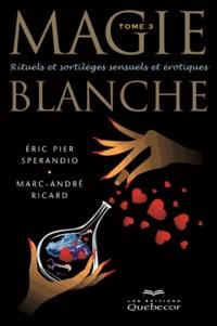Alixetmika.fr Magie blanche - Tome 3, Rituels et sortilèges sensuels et érotiques Image