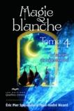 Marc-André Ricard et Eric Pier Sperandio - Magie blanche - Tome 4, La sorcière du supermarché.