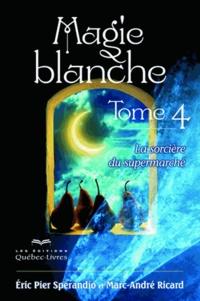 Magie blanche - Tome 4, La sorcière du supermarché.pdf