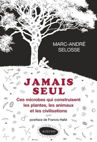 Jamais seul - Marc-André Selosse - Format PDF - 9782330084554 - 17,99 €