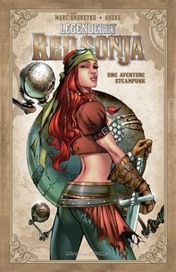 Marc Andreyko et  Aneke - Legenderry Red Sonja - Une aventure steampunk.