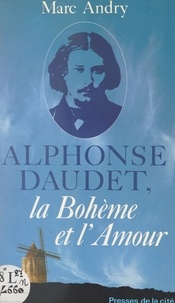Marc Andry - Alphonse Daudet - La bohème et l'amour.