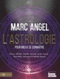 Marc Angel - L'astrologie pour mieux se connaître - Amour, affinités, famille, réussite, santé, travail... Astro-tests, astro-quiz & thèmes astros.