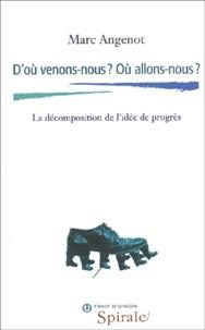 Marc Angenot - D'où venons-nous ? Où allons-nous ? La décomposition de l'idée de progrès.