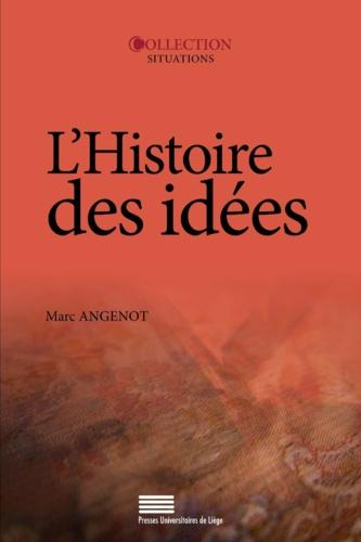 Marc Angenot - L'histoire des idées - Problématiques, objets, concepts, méthodes, enjeux, débats.
