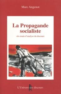Marc Angenot - La propagande socialiste - Six essais d'analyse du discours.