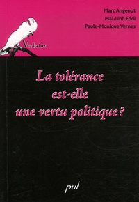 Marc Angenot et Maï-Linh Eddi - La tolérance est-elle une vertu politique ?.